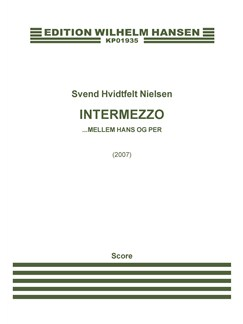 Svend Hvidtfelt Nielsen: Intermezzo... Mellem Hans Og Per (Score) Books | Ensemble