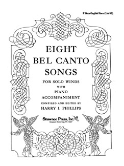 Ed. Harry I. Phillips: Eight Bel Canto Songs For Solo Winds Books | French Horn, Piano Accompaniment