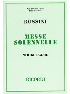 Gioacchino Rossini: Messe Solennelle (Vocal Score) Books | SATB, Piano Accompaniment