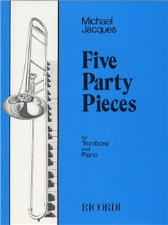 Michael Jacques: Five Party Pieces Books | Trombone, Piano Accompaniment