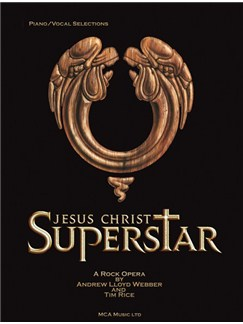 Andrew Lloyd Webber: Jesus Christ Superstar - Vocal Selections Books | Piano and Voice, with Guitar chord symbols