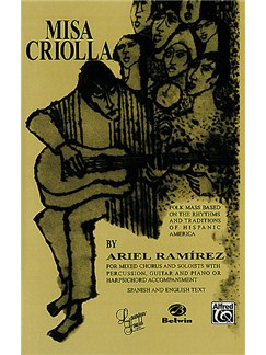 Ariel Ramirez: Misa Criolla Books | SATB, 4-Part, Piano Accompaniment, Percussion