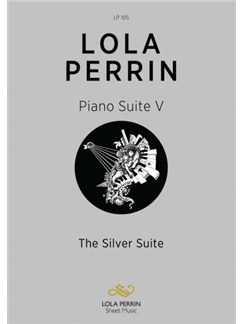 Lola Perrin: Piano Suite V - The Silver Suite Books | Piano