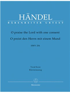 G.F. Handel: O Praise The Lord With One Consent HWV 254 - Vocal Score (Barenreiter Urtext Edition) Books | SATB, Piano Accompaniment