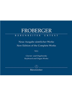J. J. Froberger: Keyboard & Organ Works Vol. 6/1 - Works From Copied Sources: New Sources, New Readings - Part 1 Books | Harpsichord, Organ