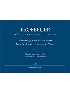 J. J. Froberger: Keyboard & Organ Works Vol. 6/1 - Works From Copied Sources: New Sources, New Readings - Part 2 Books | Harpsichord, Organ