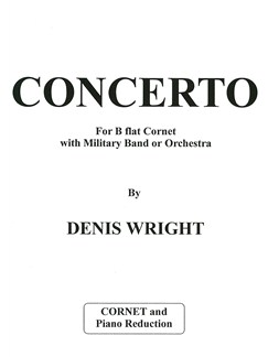 Denis Wright: Concerto For B Flat Cornet With Military Band Or Orchestra (Cornet And Piano) Books | Cornet, Piano Accompaniment