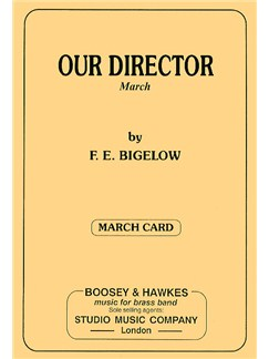 Frederick Ellsworth Bigelow: Our Director (Brass Band Parts) Books | Brass Ensemble