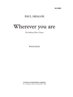 Paul Mealor: Wherever You Are - Wind Band Version (Score/Parts) Books | Wind Ensemble