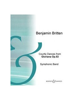 Benjamin Britten: Courtly Dances (Gloriana) - Symphonic Band Score Books | Orchestra
