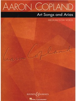 Aaron Copland: Art Songs And Arias - Low/Medium Voice Books | Medium Voice, Low Voice, Piano Accompaniment