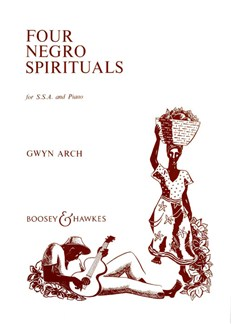 Gwyn Arch: Four Negro Spirituals Books | SSA, Piano Accompaniment
