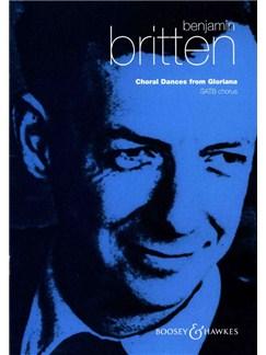 Benjamin Britten: Choral Dances (Gloriana) Books | SATB