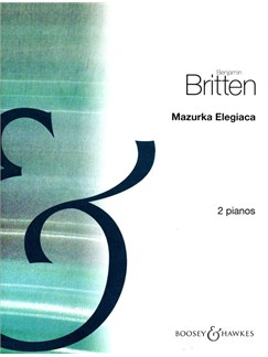 Benjamin Britten: Mazurka Elegiaca Op.23 No.2 Books | Two Pianos