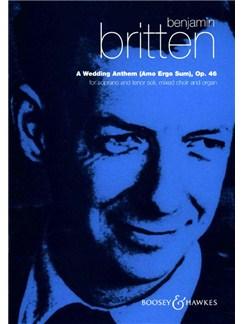 Benjamin Britten: A Wedding Anthem Op.46 Books | Soprano, Tenor, SATB, Organ Accompaniment