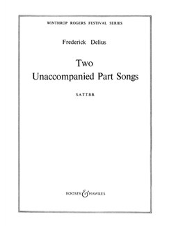 Fredrick Delius: Two Unaccompanied Part Songs Books | SATTBB