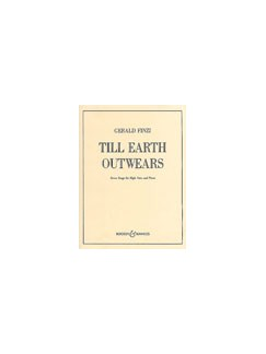 Gerald Finzi: Till Earth Outwears Books | Voice, Piano Accompaniment