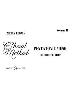 Zoltan Kodaly: Pentatonic Music II - 100 Little Marches Books | Voice