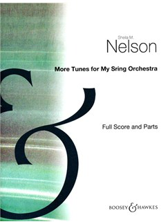 Sheila M. Nelson: More Tunes For My String Orchestra (Full Score And Parts) Books | String Orchestra