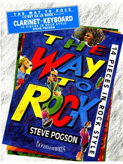 Steve Pogson: The Way To Rock Books | Clarinet, Piano Accompaniment