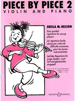 Sheila M. Nelson: Piece By Piece - Book 2 (Violin/Piano) Books | Violin, Piano Accompaniment