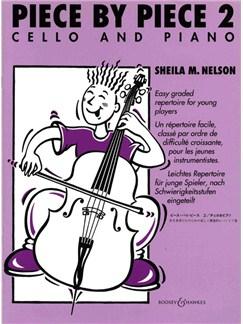 Sheila M. Nelson: Piece By Piece Book 2 (Cello/Piano) Books | Cello, Piano Accompaniment
