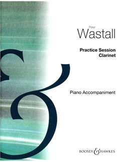 Peter Wastall: Practice Sessions Clarinet (Piano Accompaniment) Books | Clarinet, Piano Accompaniment