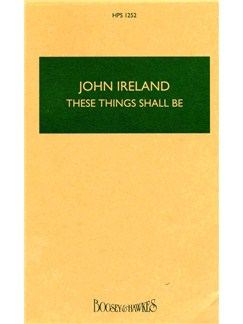 John Ireland: These Things Shall Be (Study Score) Books | Soprano, SATB, Orchestra