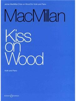 James MacMillan: Kiss On Wood - Violin And Piano Books | Violin, Piano Accompaniment