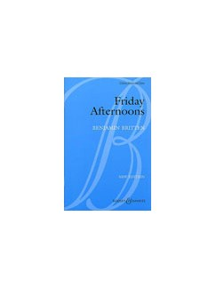 Benjamin Britten: Friday Afternoons Op.7 Books | Unison Voice, Piano Accompaniment