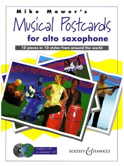 Mike Mower: Musical Postcards For Alto Saxophone Books and CDs | Alto Saxophone, Piano Ad Libitum