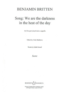 Benjamin Britten: We Are The Darkness In The Heat Of The Day Books | SATB
