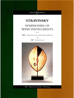 Igor Stravinsky: Symphonies Of Wind Instruments (1920 & 1947) Books | Wind Ensemble