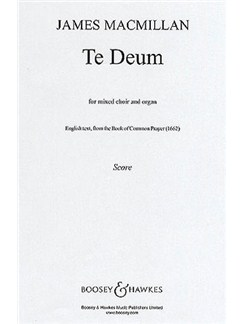 James Macmillan: Te Deum Books | SATB, Organ Accompaniment