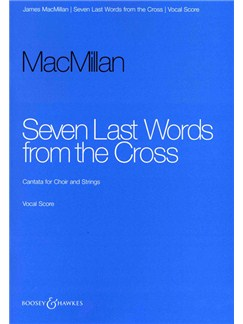 James MacMillan: Seven Last Words From the Cross Books | SATB, Piano Accompaniment