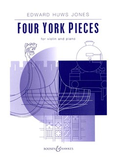 Edward Huws Jones: Four York Pieces Books | Violin, Piano Accompaniment