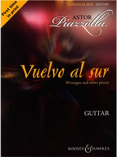 Astor Piazzolla: Vuelvo Al Sur 10 Tangos And Other Pieces - Guitar Books | Guitar