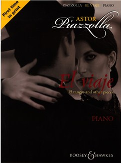 Astor Piazzolla: El Viaje 15 Tangos And Other Pieces - Piano Solo Books | Piano
