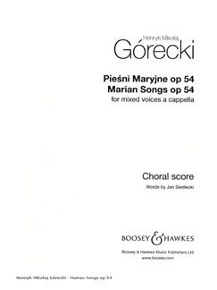 Henryk Mikolaj Gorecki: Marian Songs Op.54 Books | Choral
