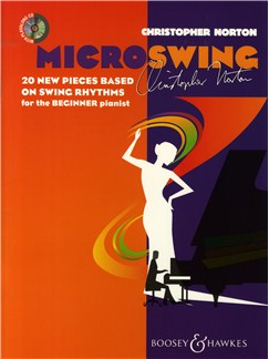Christopher Norton: MicroSwing - 20 New Pieces Based On Swing Rhythms For The Beginner Pianist Books and CDs | Piano