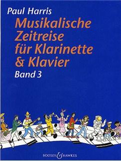 Paul Harris: Musikalische Zeitreise Band 3 Books | Clarinet, Piano Accompaniment