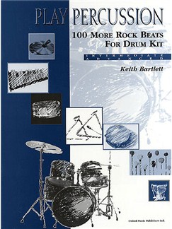 Keith Bartlett: Play Percussion - 100 More Rocks Beats For Drum Kit Books | Drums