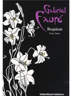 Gabriel Faure: Requiem (Vocal Score) Books | Soprano, Alto, Tenor, Bass, Piano Accompaniment