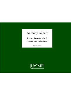 Anthony Gilbert: Piano Sonata No.3 'Autour Des Palombes' Books | Piano
