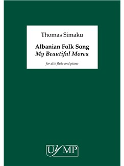 Thomas Simaku: Albanian Folk Song 'My Beautiful Morea' (Alto Flute & Piano Version) Books | Alto Flute, Piano Accompaniment