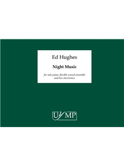 Ed Hughes: Night Music Books | Piano, Ensemble, Electronics