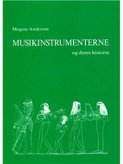 Mogens Andersen: Musikinstrumenterne Og Deres Historie Bog |
