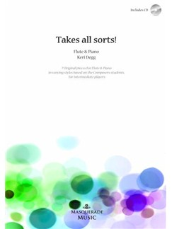 Keri Degg: Takes All Sorts! (Flute/Piano) Books and CDs | Flute, Piano Accompaniment
