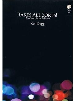 Keri Degg: Takes All Sorts! (Alto Saxophone/Piano) Books and CDs | Alto Saxophone, Piano Accompaniment
