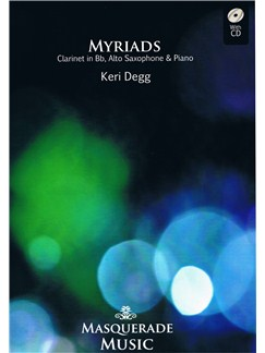 Keri Degg: Myriads Books and CDs | Clarinet, Alto Saxophone, Piano